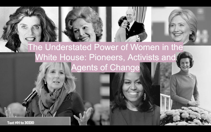 Podcast Series – The Understated Power of Women in the White House